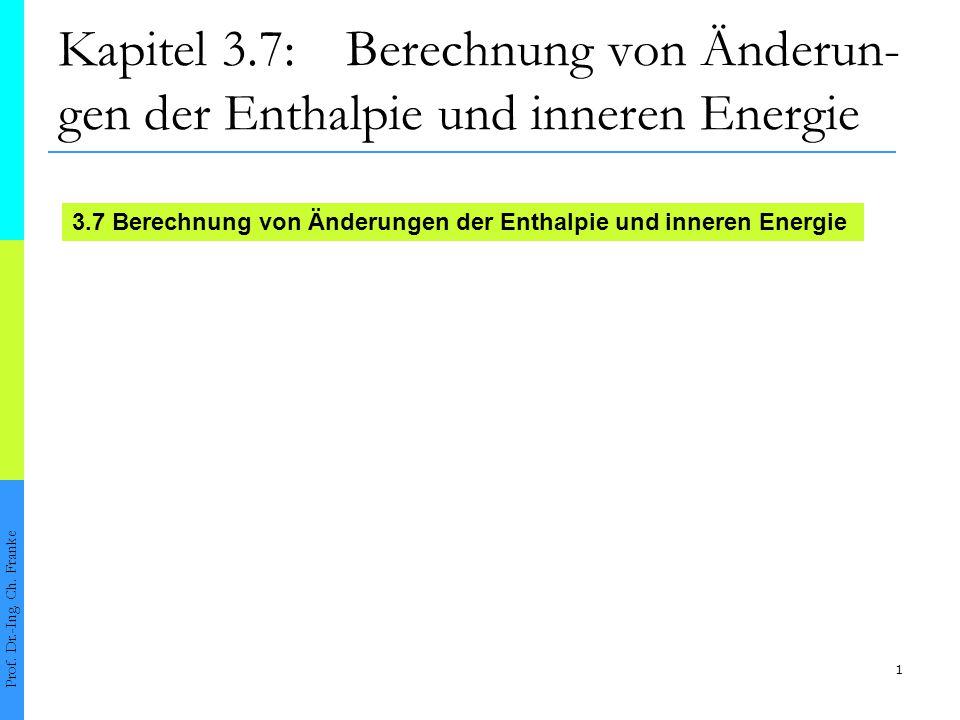 Kapitel 3.7: Berechnung von Änderun-gen der Enthalpie und inneren Energie