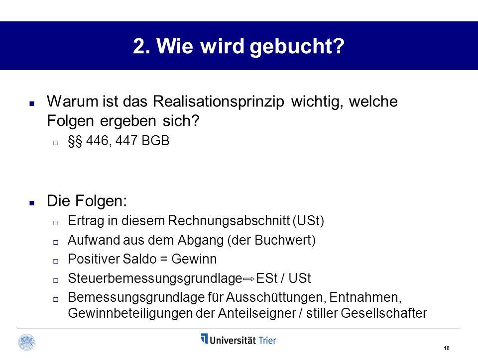 2. Wie wird gebucht Warum ist das Realisationsprinzip wichtig, welche Folgen ergeben sich §§ 446, 447 BGB.