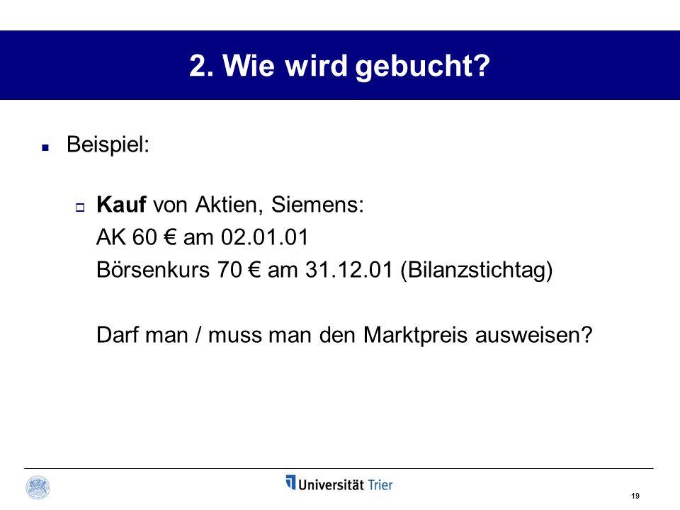 2. Wie wird gebucht Beispiel: Kauf von Aktien, Siemens: