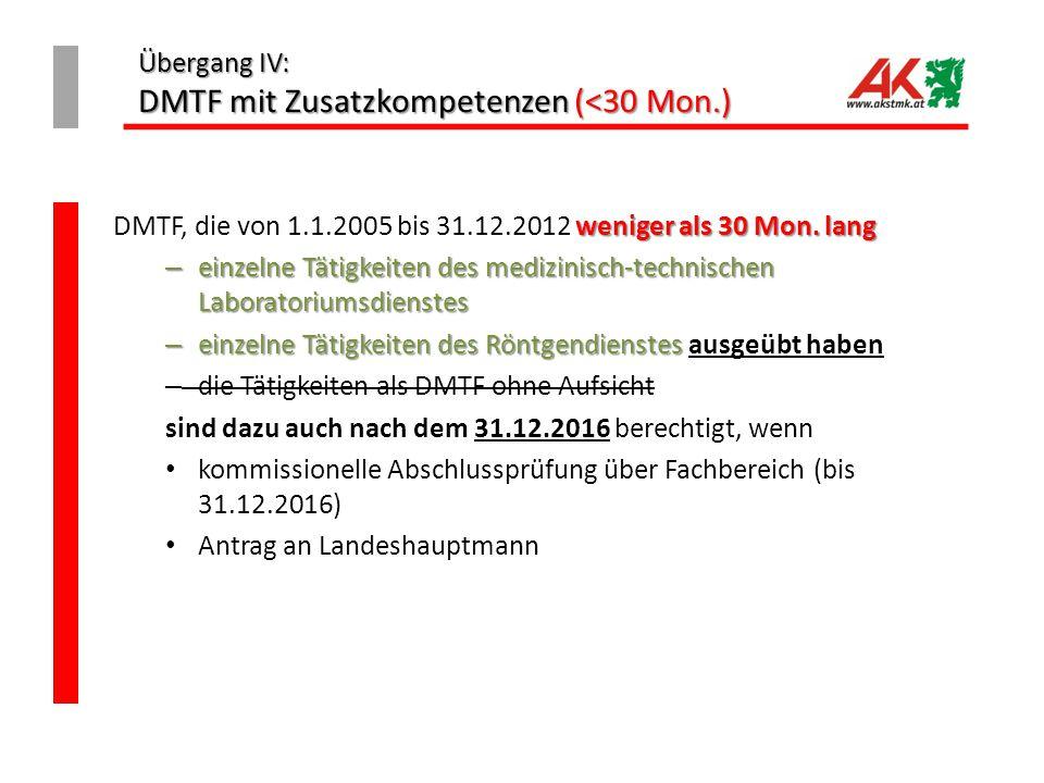 Übergang IV: DMTF mit Zusatzkompetenzen (<30 Mon.)