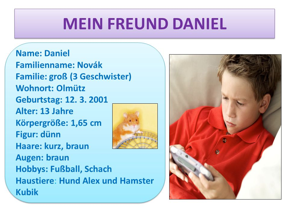 MEIN FREUND DANIEL Name: Daniel Familienname: Novák