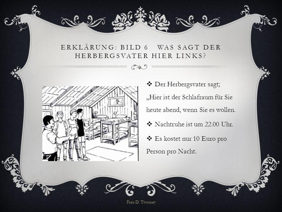 ErklÄrung: Bild 6 Was sagt der Herbergsvater hier links