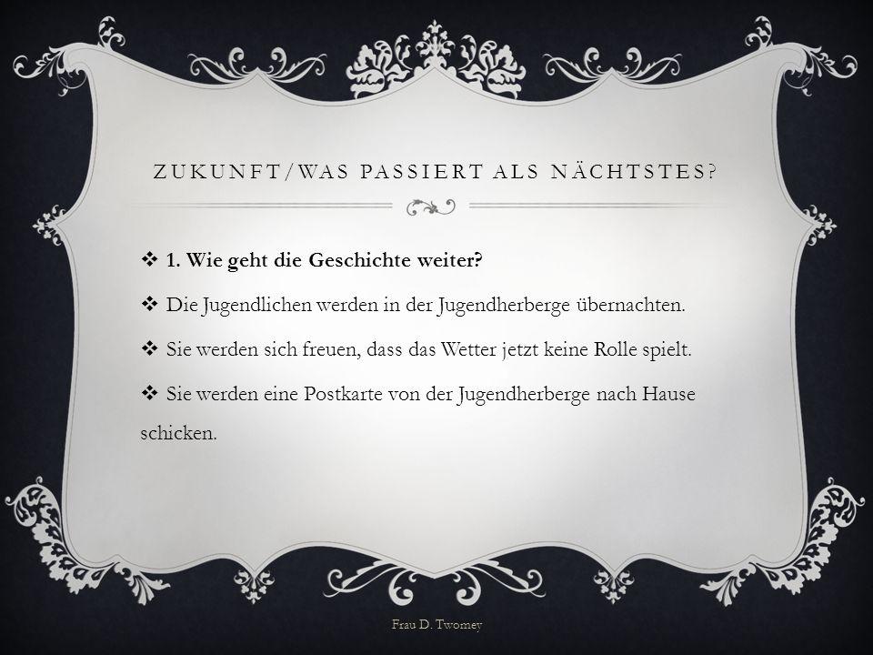 ZUKUNFT/WAS PASSIERT ALS NÄCHTSTES