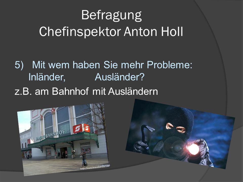 Befragung Chefinspektor Anton Holl