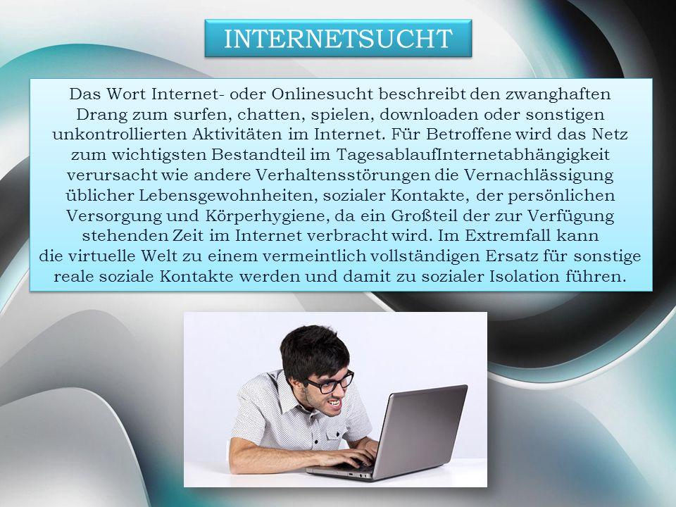 Das Wort Internet- oder Onlinesucht beschreibt den zwanghaften