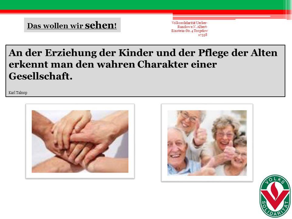 An der Erziehung der Kinder und der Pflege der Alten