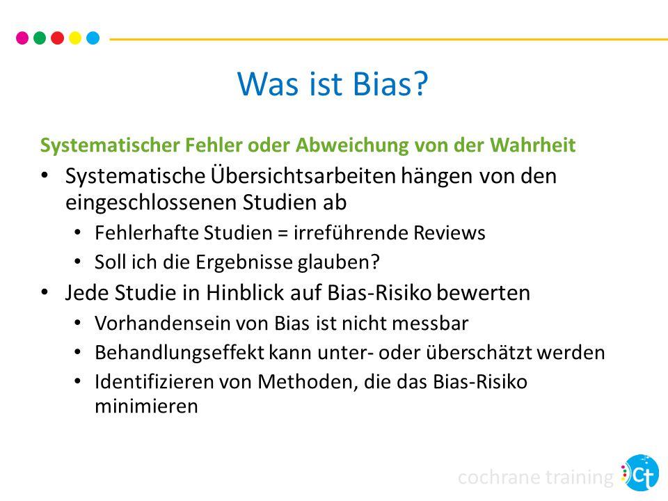 Was ist Bias Systematischer Fehler oder Abweichung von der Wahrheit. Systematische Übersichtsarbeiten hängen von den eingeschlossenen Studien ab.