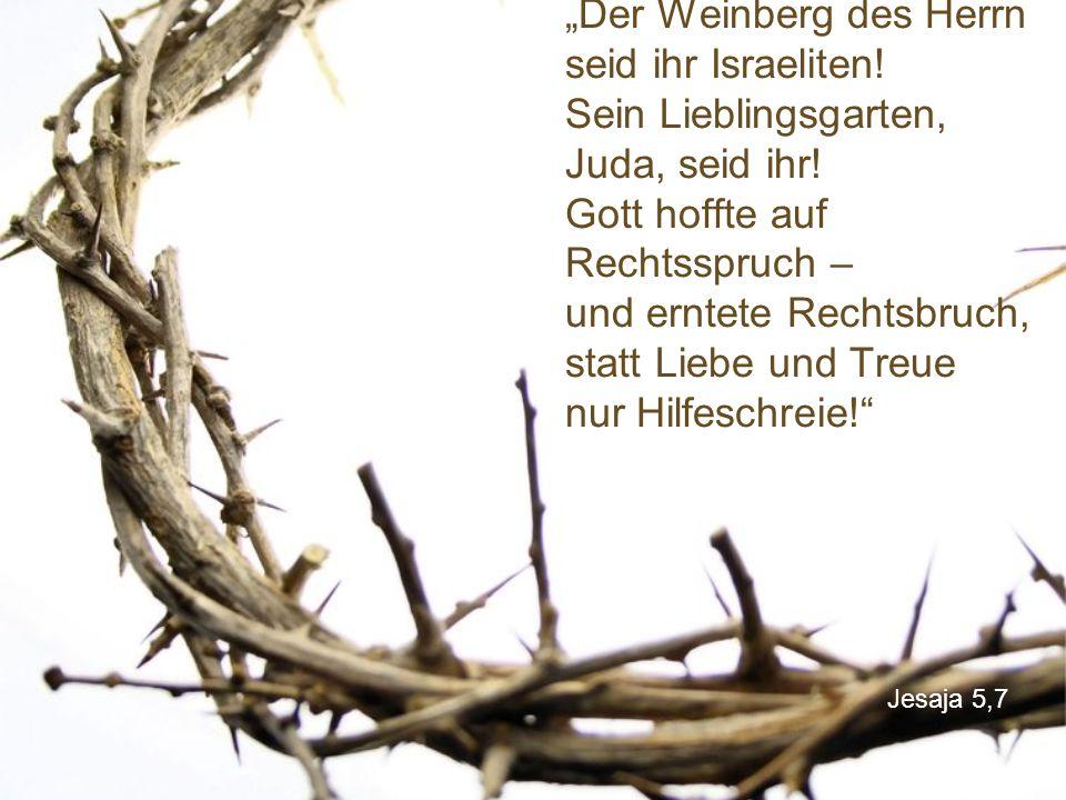 """""""Der Weinberg des Herrn seid ihr Israeliten"""