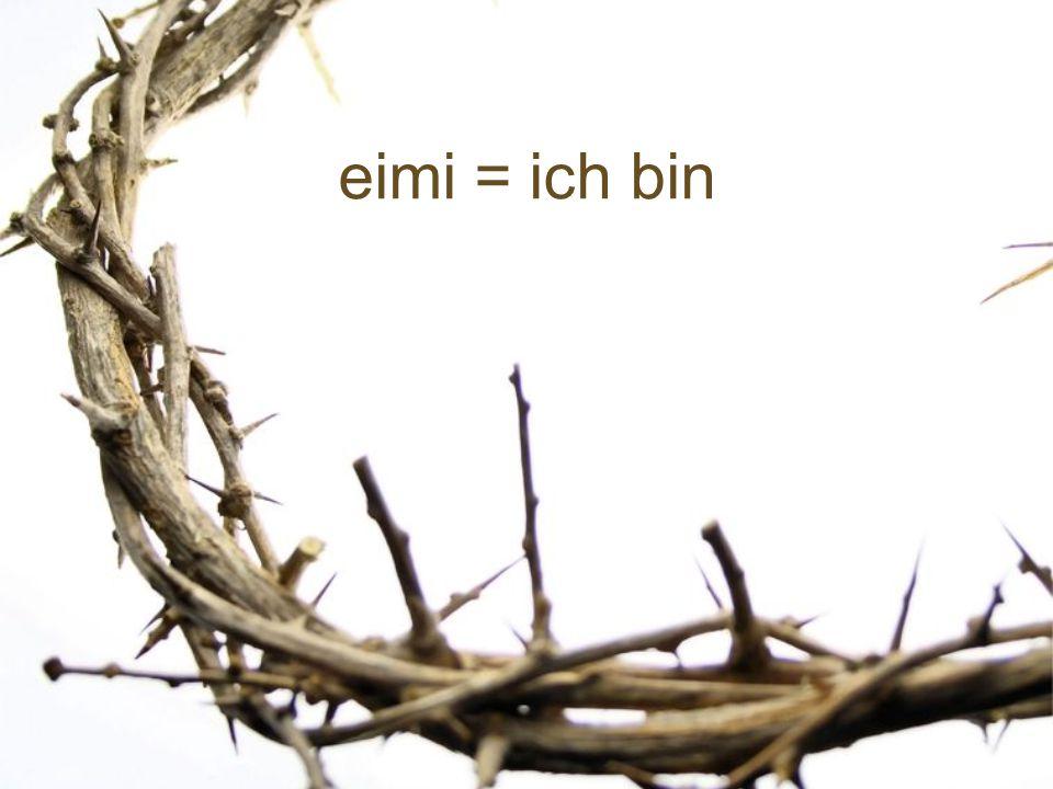 eimi = ich bin