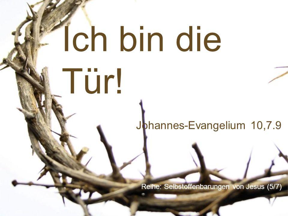 Reihe: Selbstoffenbarungen von Jesus (5/7)