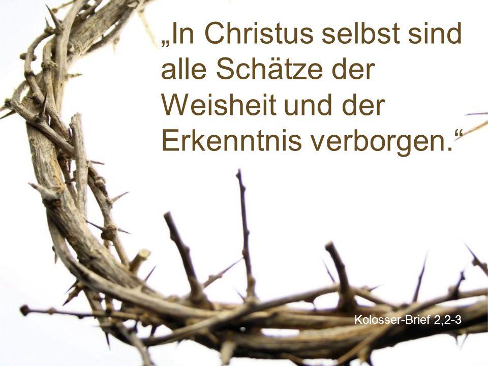 """""""In Christus selbst sind alle Schätze der Weisheit und der Erkenntnis verborgen."""