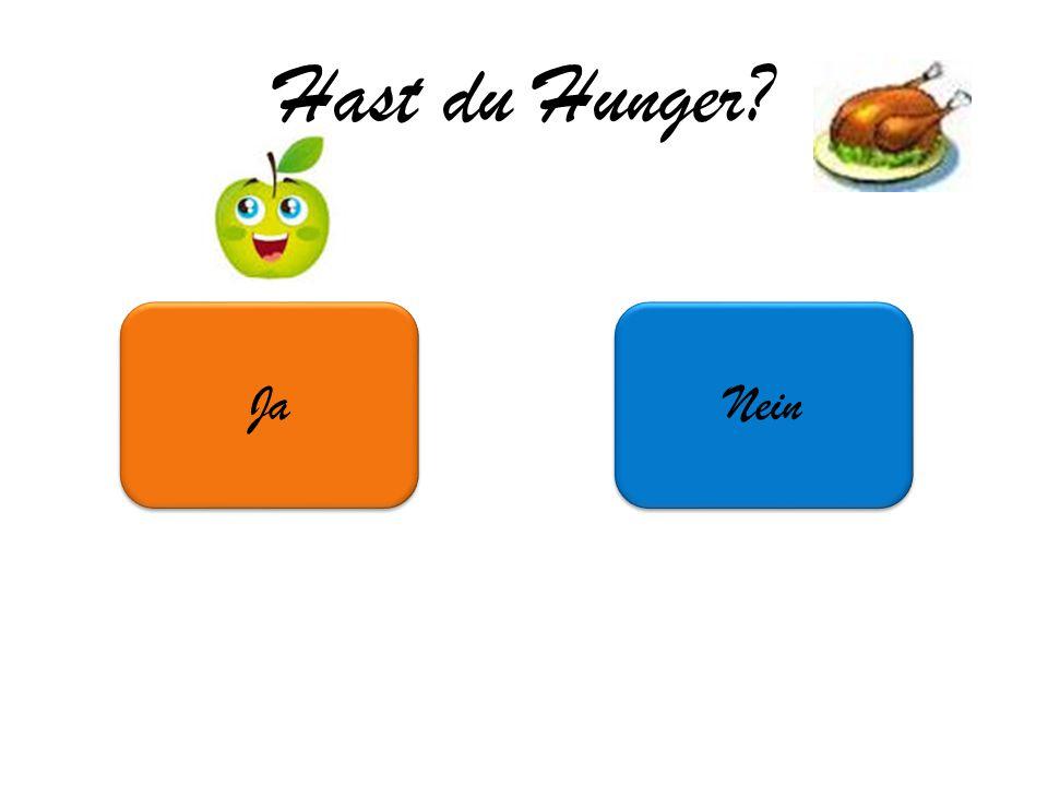 Hast du Hunger Ja Nein