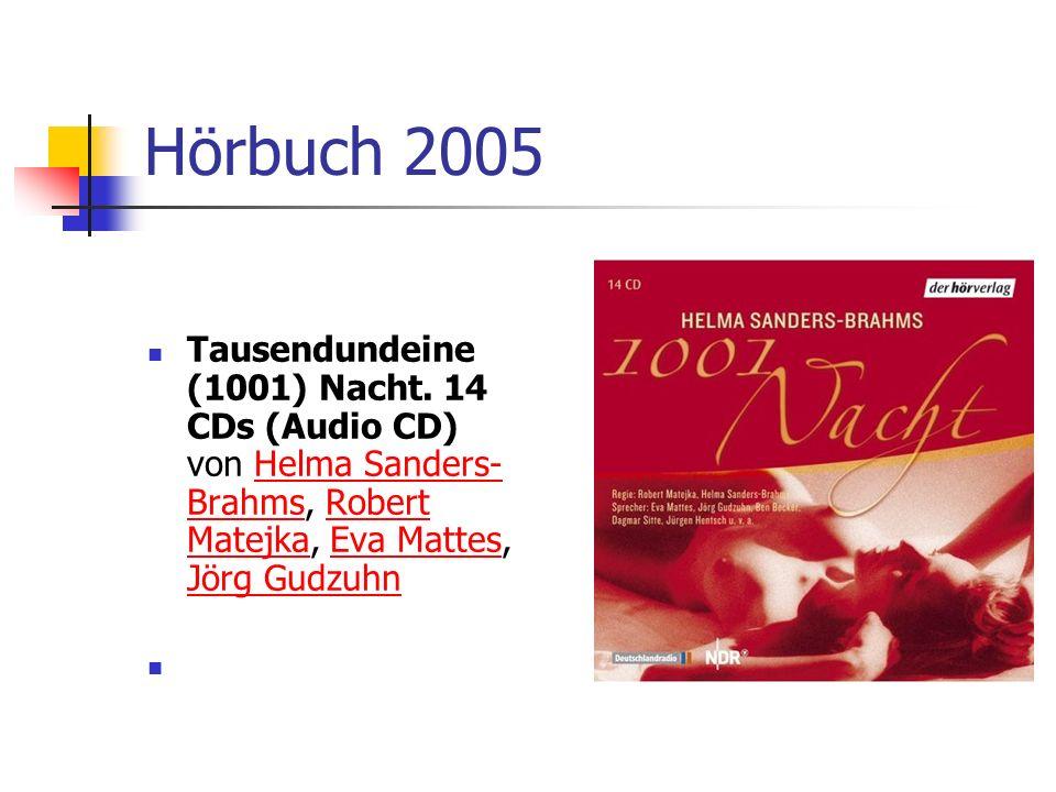 Hörbuch 2005Tausendundeine (1001) Nacht. 14 CDs (Audio CD) von Helma Sanders-Brahms, Robert Matejka, Eva Mattes, Jörg Gudzuhn.