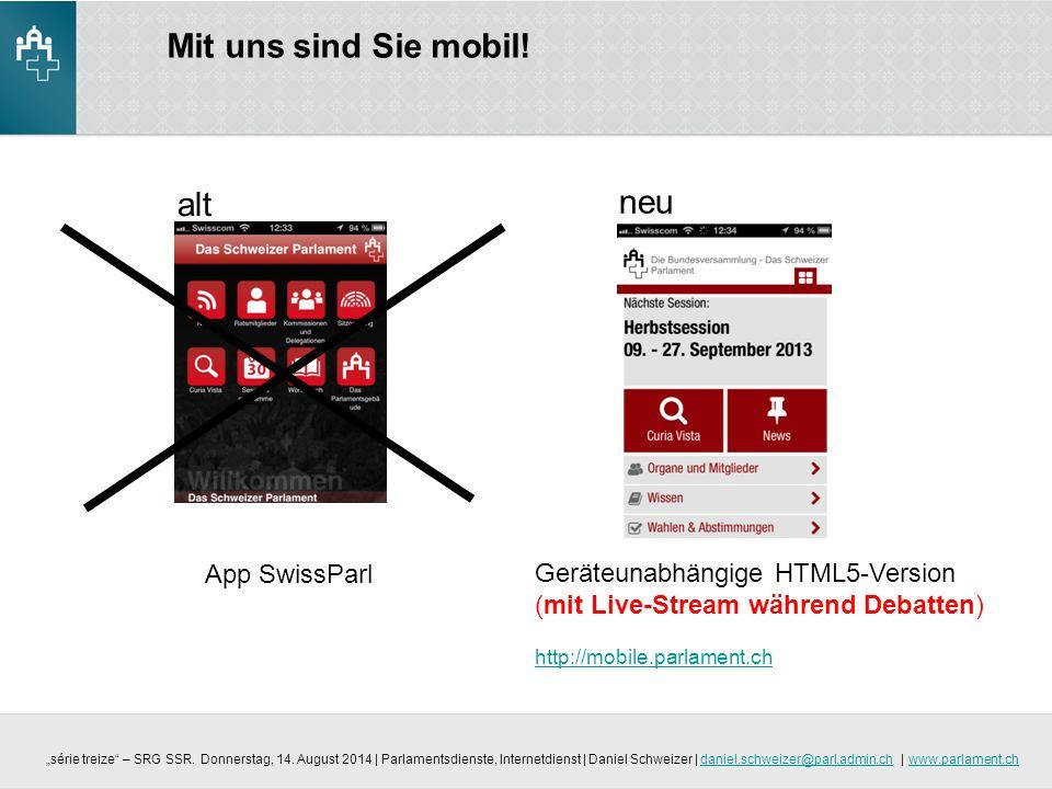Mit uns sind Sie mobil! alt neu App SwissParl