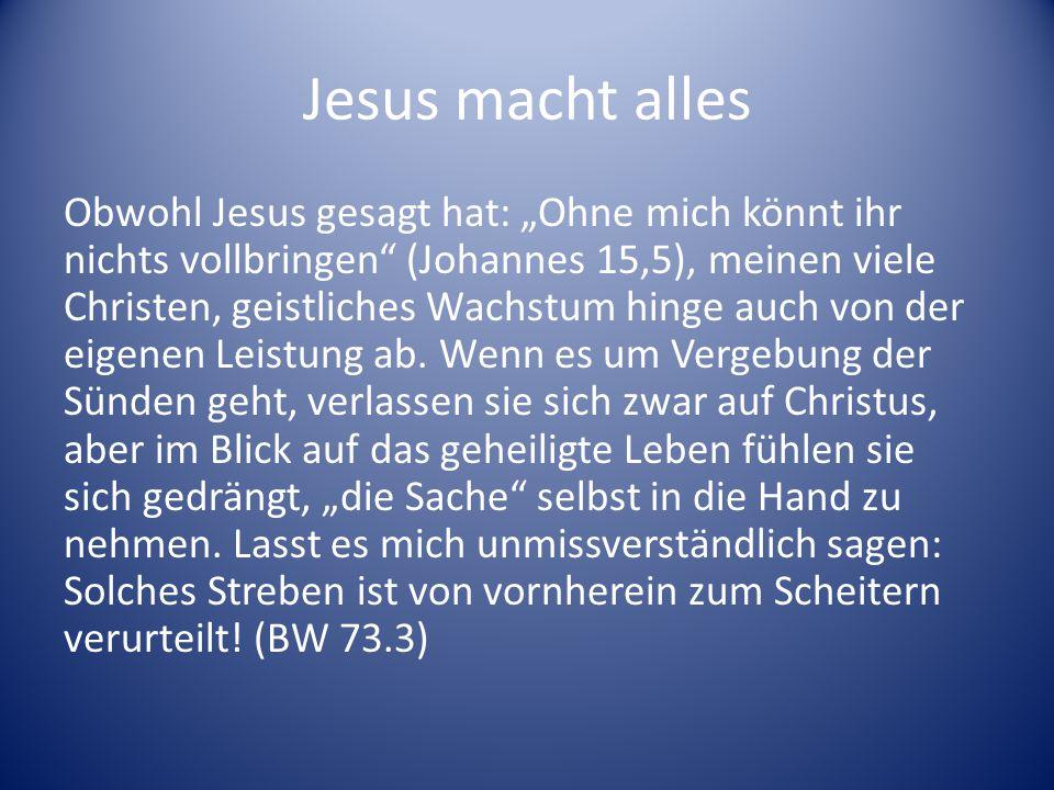 Jesus macht alles