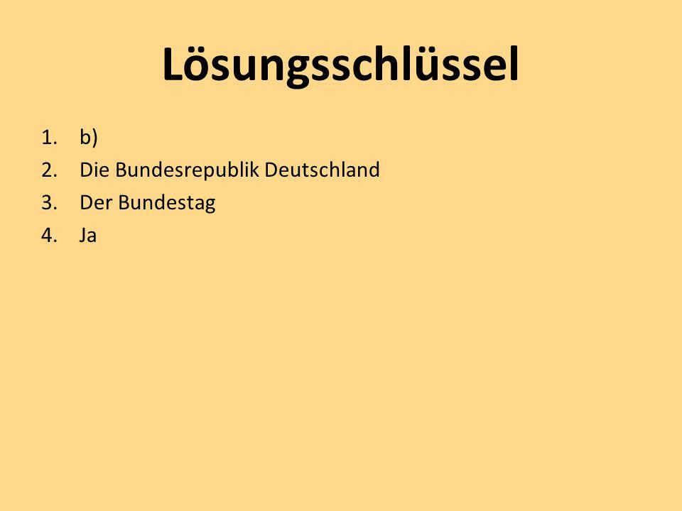 Lösungsschlüssel b) Die Bundesrepublik Deutschland Der Bundestag Ja
