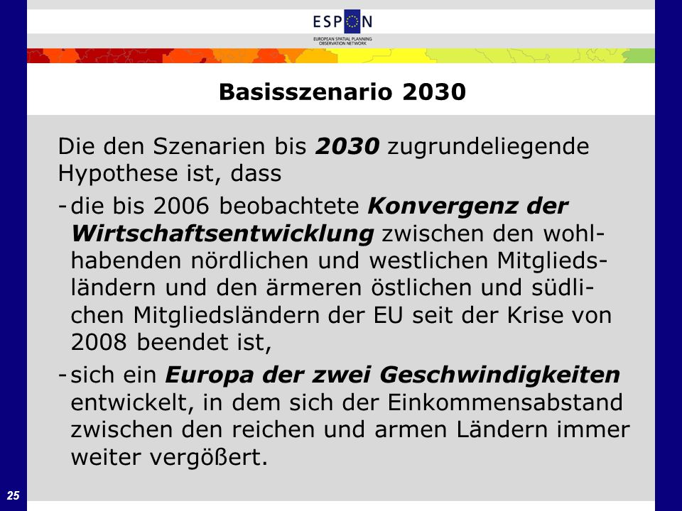 Basisszenario 2030 Die den Szenarien bis 2030 zugrundeliegende. Hypothese ist, dass.