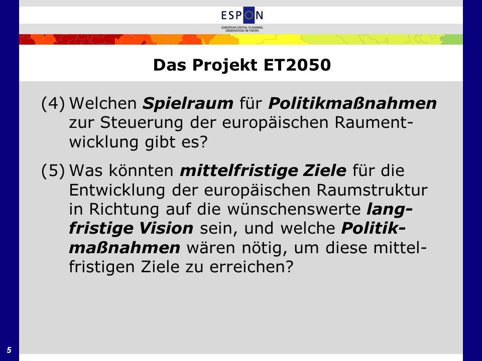 Das Projekt ET2050 (4) Welchen Spielraum für Politikmaßnahmen zur Steuerung der europäischen Raument-wicklung gibt es