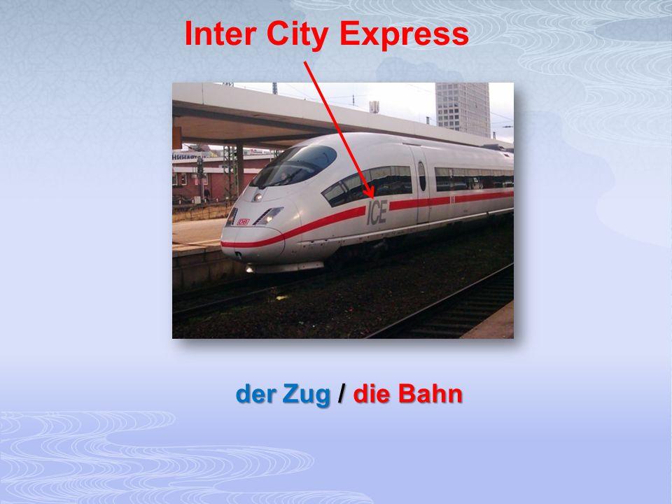 Inter City Express der Zug / die Bahn