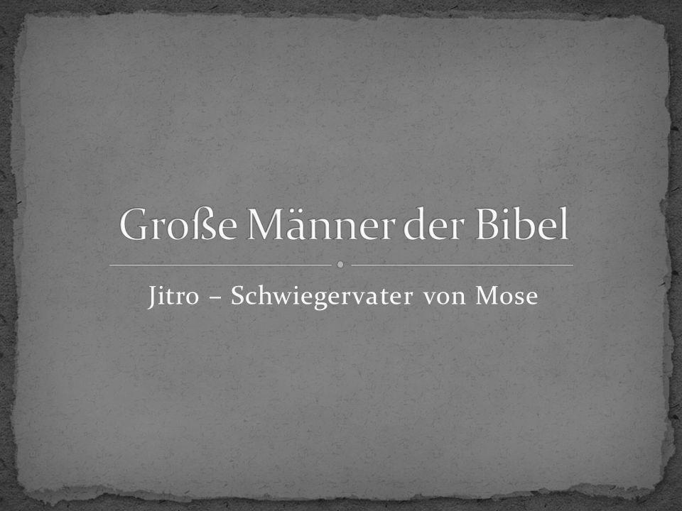 Jitro – Schwiegervater von Mose