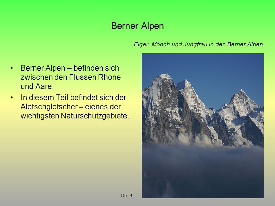 Berner Alpen Eiger, Mönch und Jungfrau in den Berner Alpen. Berner Alpen – befinden sich zwischen den Flüssen Rhone und Aare.