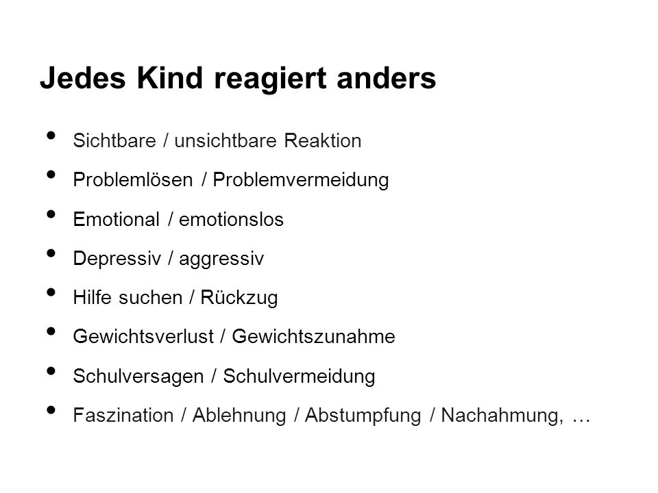 Jedes Kind reagiert anders