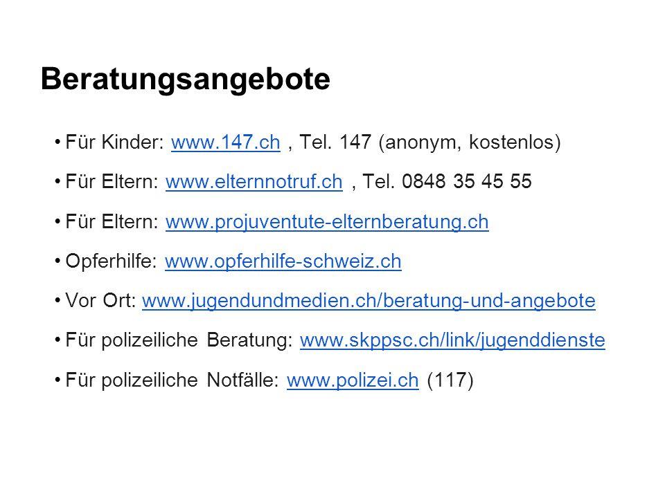 Beratungsangebote Für Kinder: www.147.ch , Tel. 147 (anonym, kostenlos) Für Eltern: www.elternnotruf.ch , Tel. 0848 35 45 55.