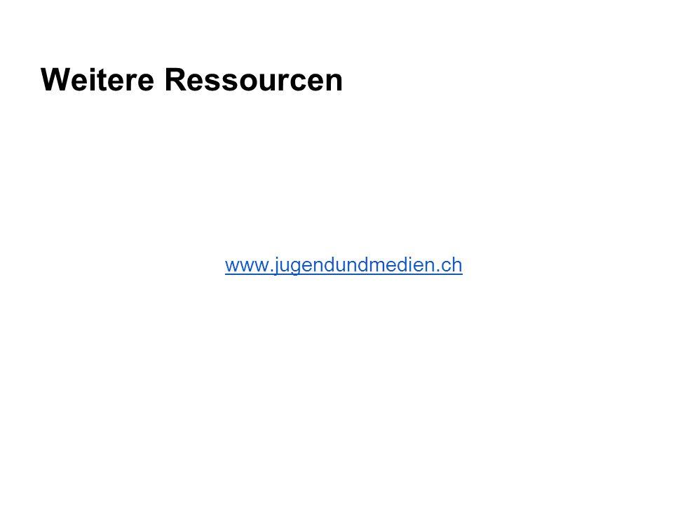 Weitere Ressourcen www.jugendundmedien.ch