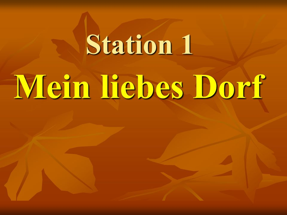 Station 1 Mein liebes Dorf