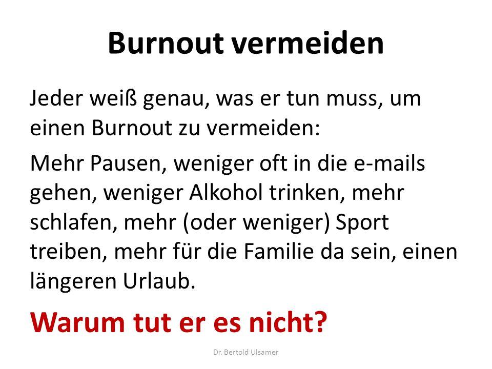 Burnout vermeiden Warum tut er es nicht