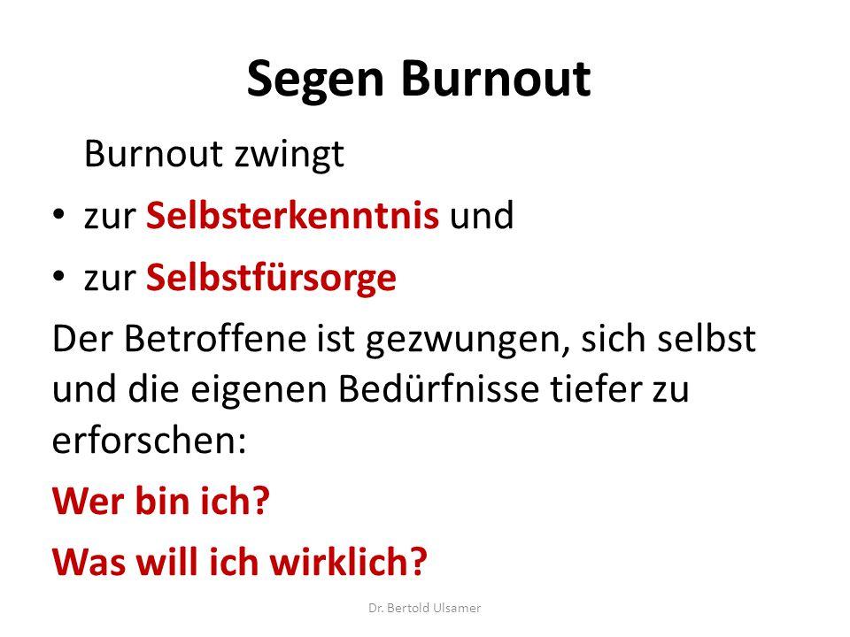 Segen Burnout Burnout zwingt zur Selbsterkenntnis und