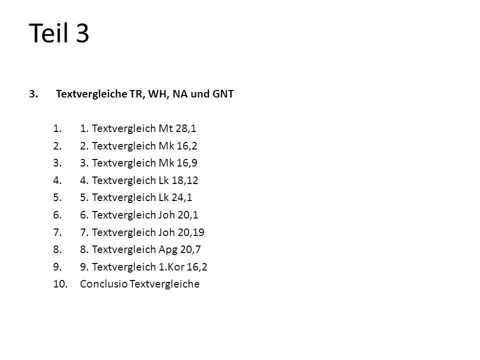 Teil 3 Textvergleiche TR, WH, NA und GNT 1. Textvergleich Mt 28,1