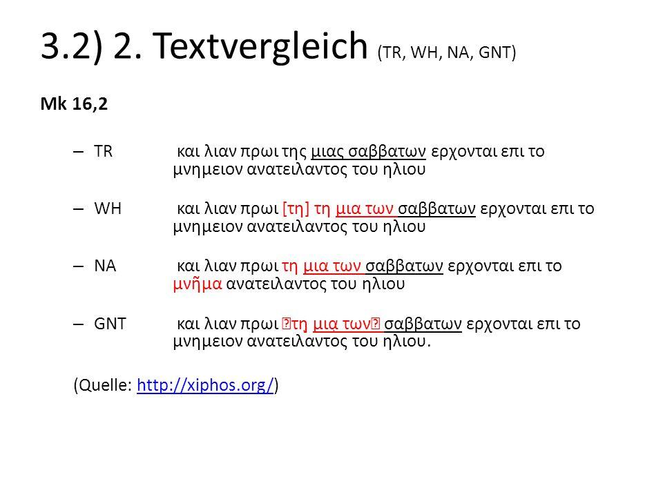 3.2) 2. Textvergleich (TR, WH, NA, GNT)