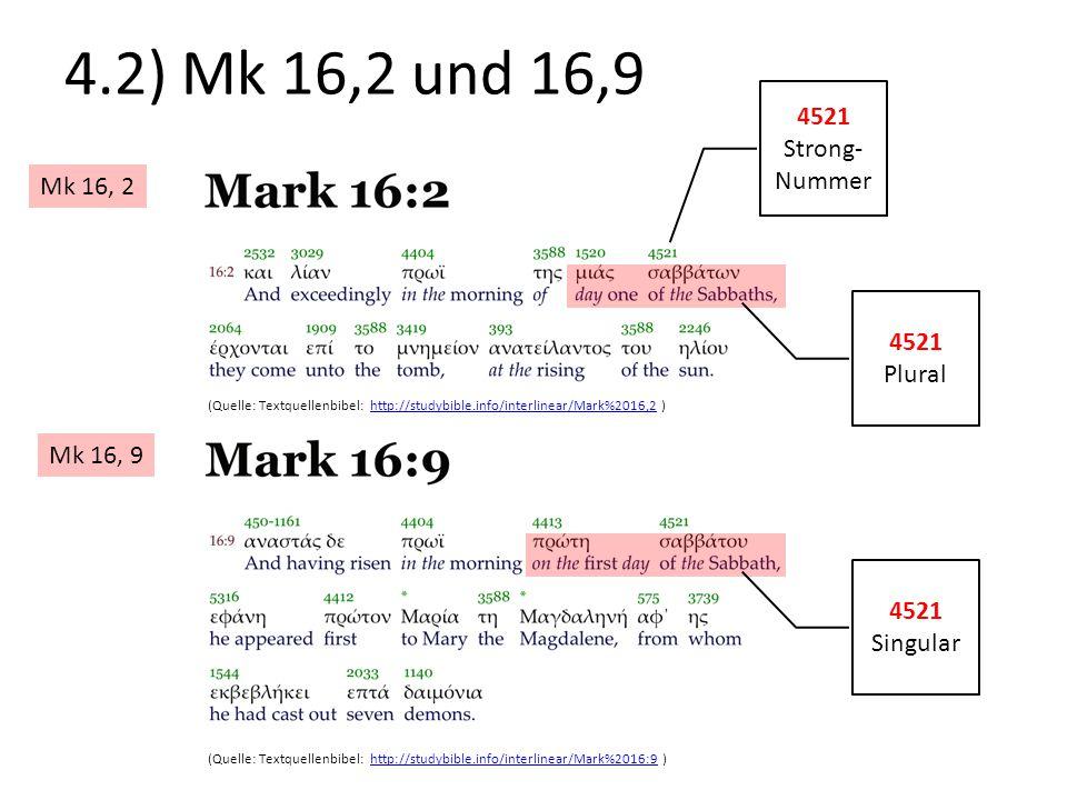 4.2) Mk 16,2 und 16,9 4521 Strong-Nummer Mk 16, 2 4521 Plural Mk 16, 9