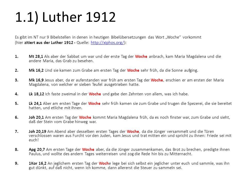 """1.1) Luther 1912 Es gibt im NT nur 9 Bibelstellen in denen in heutigen Bibelübersetzungen das Wort """"Woche vorkommt."""