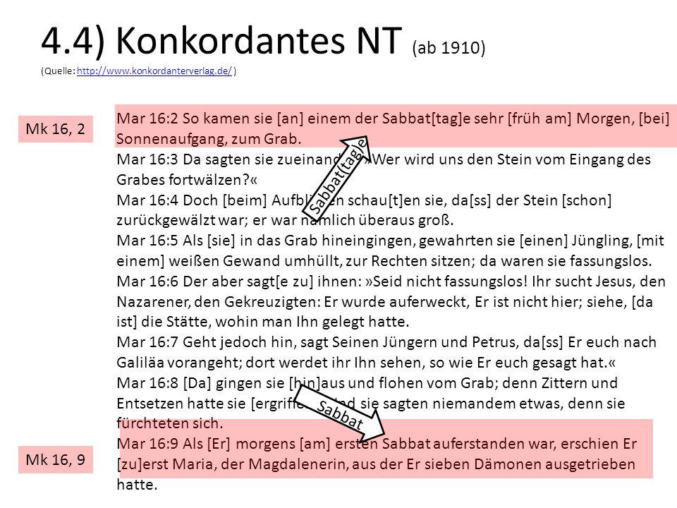 4.4) Konkordantes NT (ab 1910) (Quelle: http://www.konkordanterverlag.de/ )