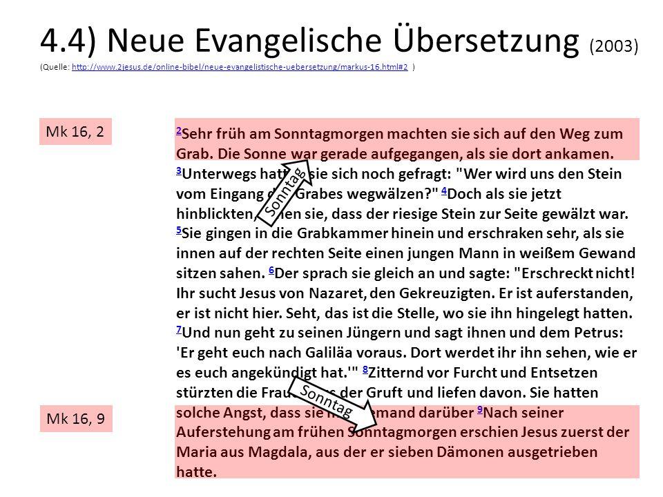 4. 4) Neue Evangelische Übersetzung (2003) (Quelle: http://www. 2jesus
