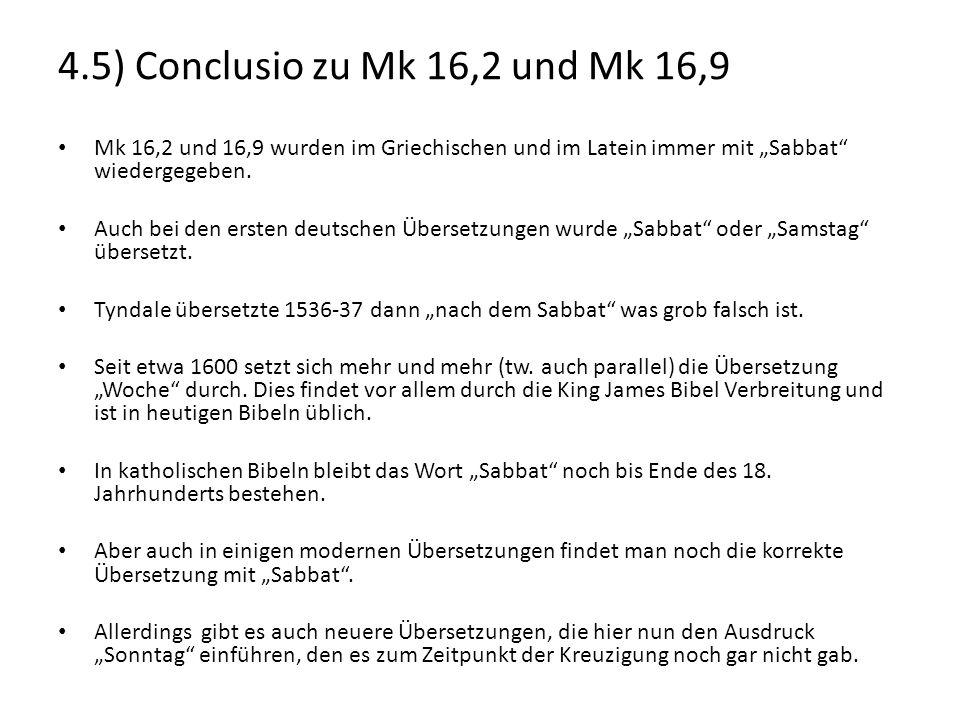 """4.5) Conclusio zu Mk 16,2 und Mk 16,9 Mk 16,2 und 16,9 wurden im Griechischen und im Latein immer mit """"Sabbat wiedergegeben."""