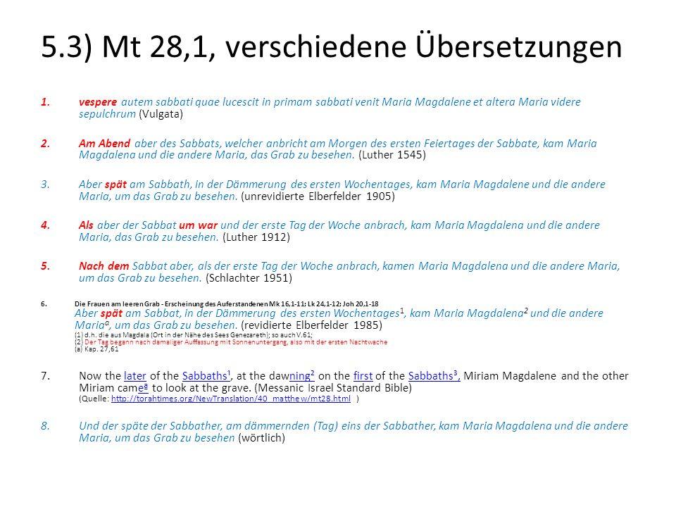 5.3) Mt 28,1, verschiedene Übersetzungen