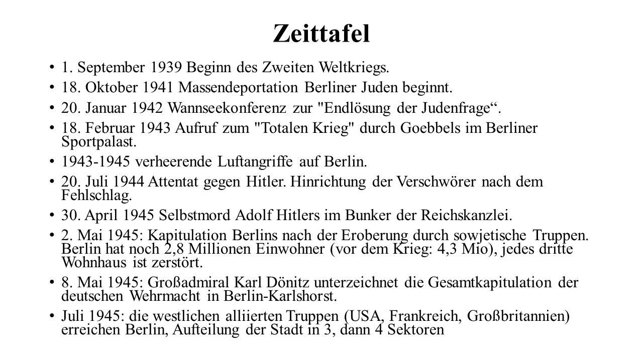 Zeittafel 1. September 1939 Beginn des Zweiten Weltkriegs.