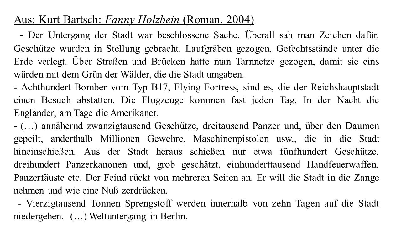 Aus: Kurt Bartsch: Fanny Holzbein (Roman, 2004)