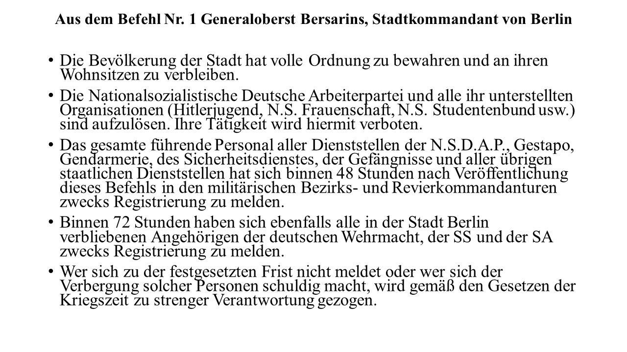 Aus dem Befehl Nr. 1 Generaloberst Bersarins, Stadtkommandant von Berlin