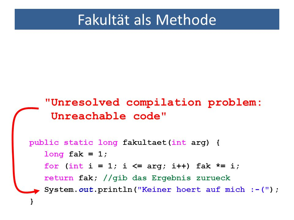 Fakultät als Methode Unresolved compilation problem: