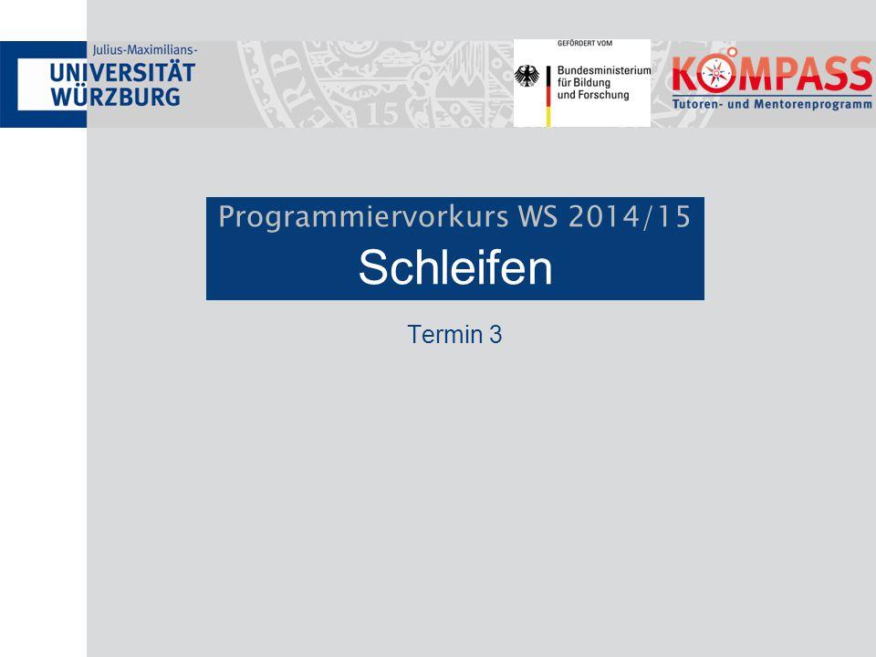 Programmiervorkurs WS 2014/15 Schleifen