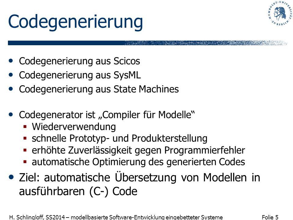 Codegenerierung Codegenerierung aus Scicos. Codegenerierung aus SysML. Codegenerierung aus State Machines.