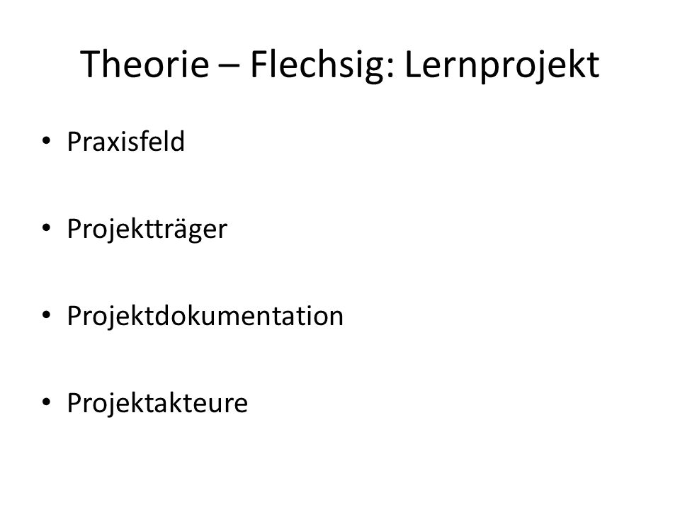 Theorie – Flechsig: Lernprojekt
