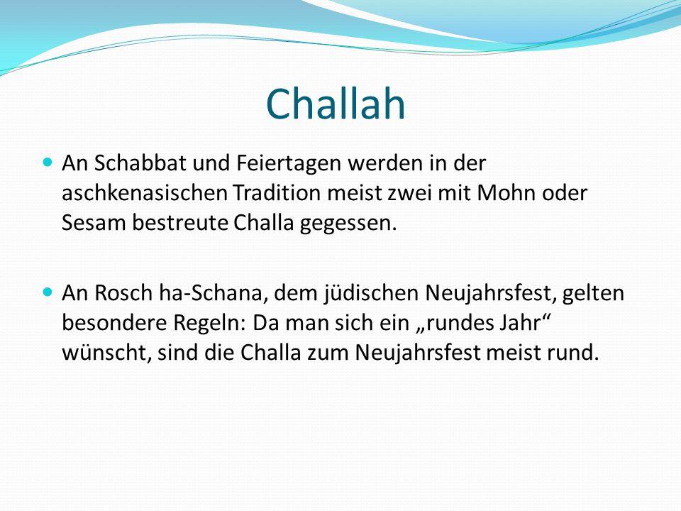 Challah An Schabbat und Feiertagen werden in der aschkenasischen Tradition meist zwei mit Mohn oder Sesam bestreute Challa gegessen.