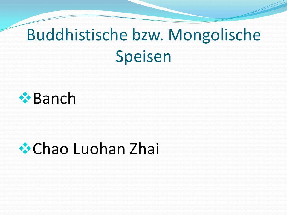 Buddhistische bzw. Mongolische Speisen