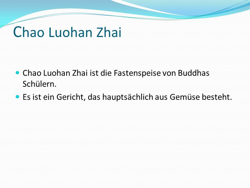 Chao Luohan Zhai Chao Luohan Zhai ist die Fastenspeise von Buddhas Schülern.