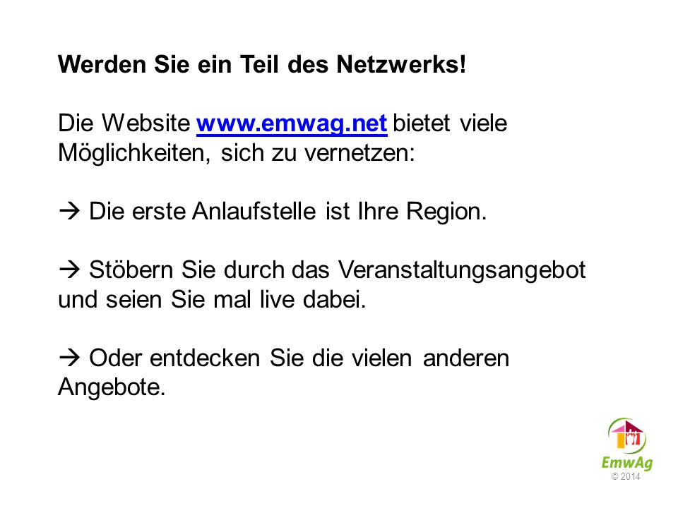 Werden Sie ein Teil des Netzwerks. Die Website www. emwag